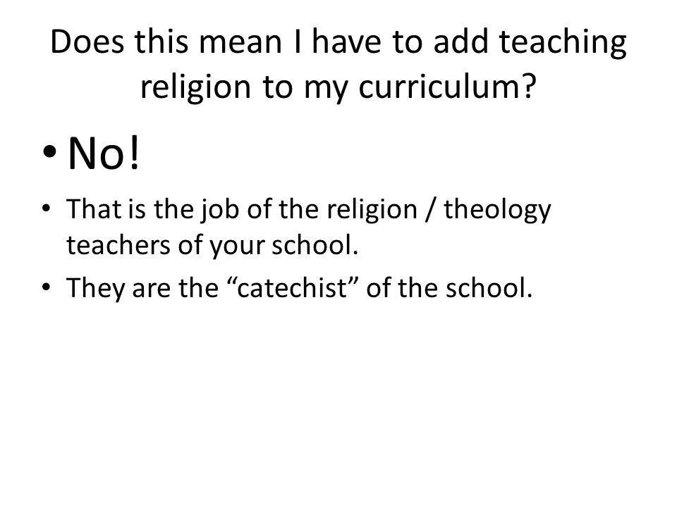 Does this mean I have to add teaching religion to my curriculum