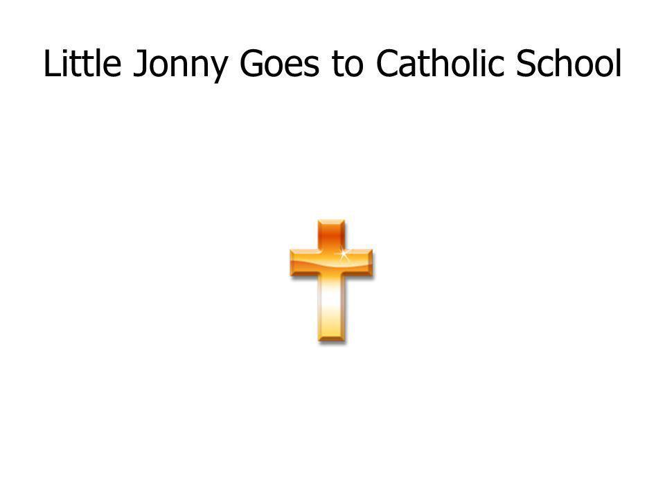 Little Jonny Goes to Catholic School