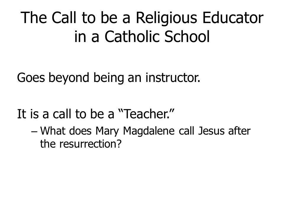 The Call to be a Religious Educator in a Catholic School