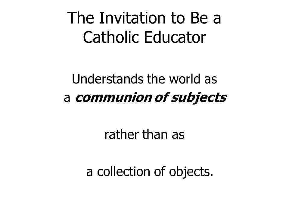 The Invitation to Be a Catholic Educator