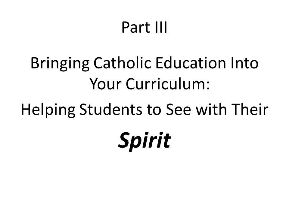 Spirit Part III Bringing Catholic Education Into Your Curriculum: