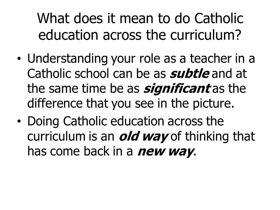 What does it mean to do Catholic education across the curriculum