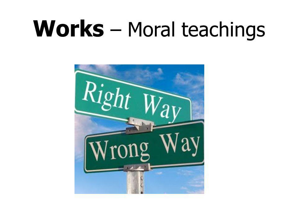 Works – Moral teachings