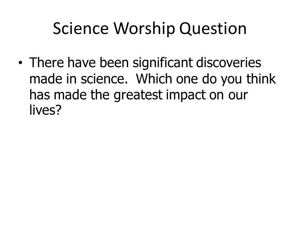 Science Worship Question