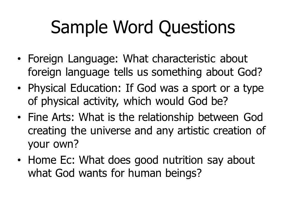 Sample Word Questions Foreign Language: What characteristic about foreign language tells us something about God