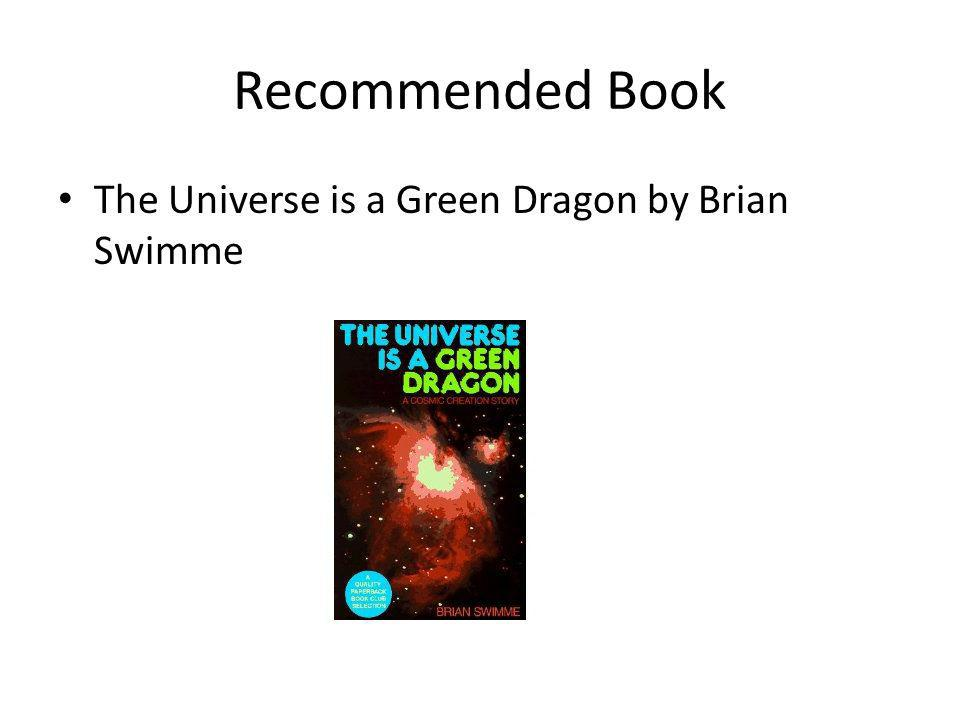 Recommended Book The Universe is a Green Dragon by Brian Swimme