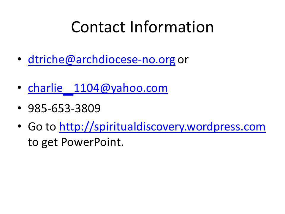 Contact Information dtriche@archdiocese-no.org or. charlie_1104@yahoo.com. 985-653-3809.