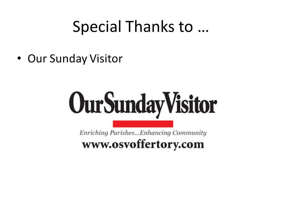 Special Thanks to … Our Sunday Visitor