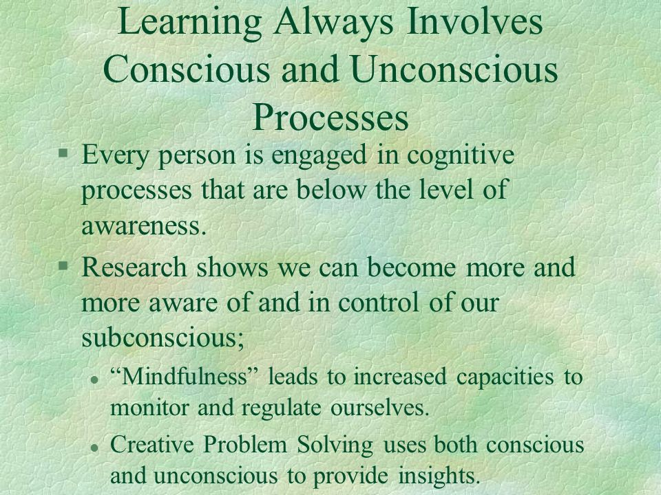 Learning Always Involves Conscious and Unconscious Processes