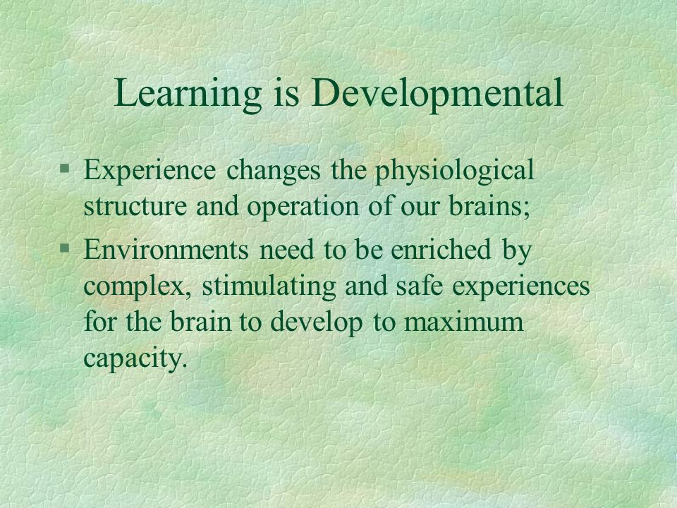 Learning is Developmental