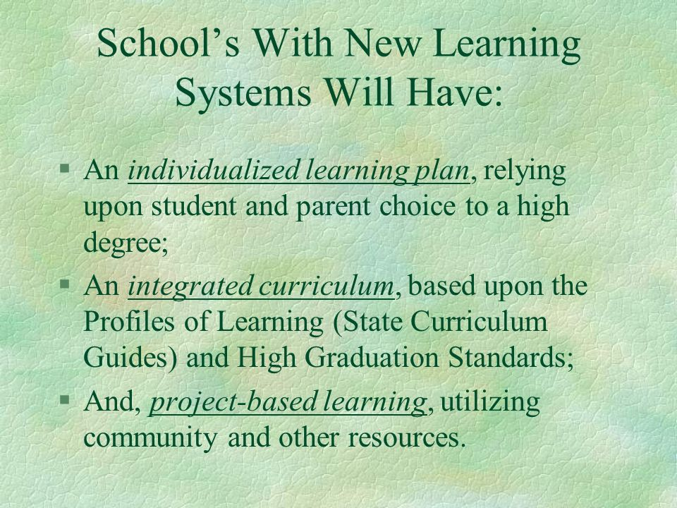 School's With New Learning Systems Will Have: