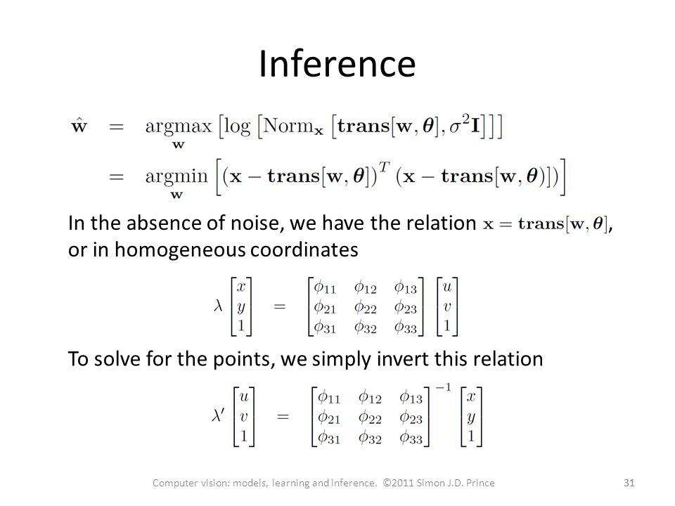 Inference In the absence of noise, we have the relation , or in homogeneous coordinates.