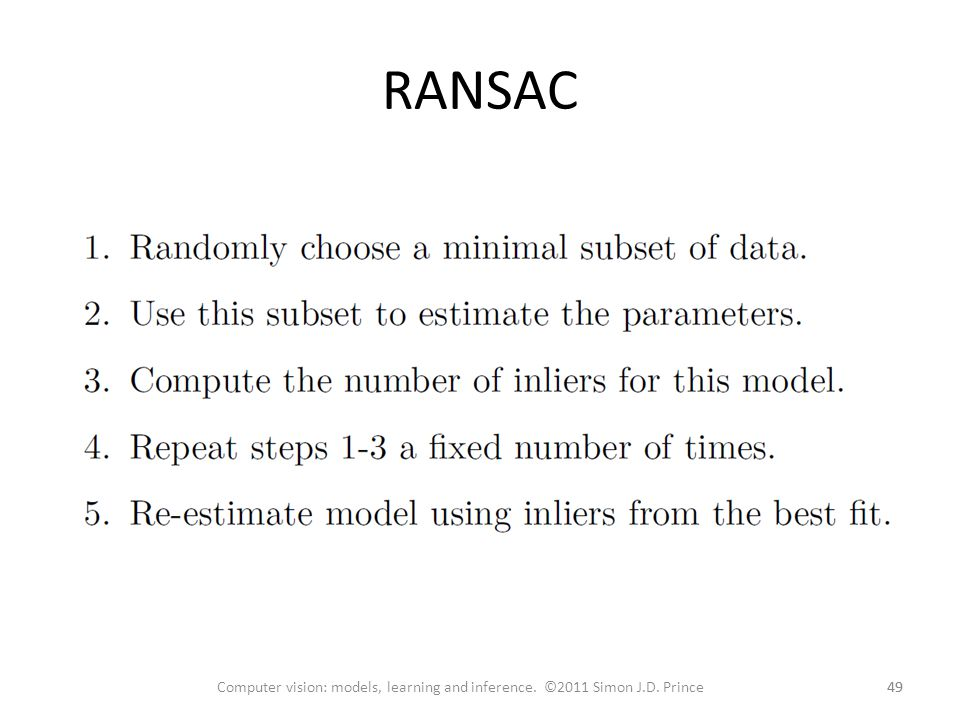 RANSAC Computer vision: models, learning and inference. ©2011 Simon J.D. Prince 49