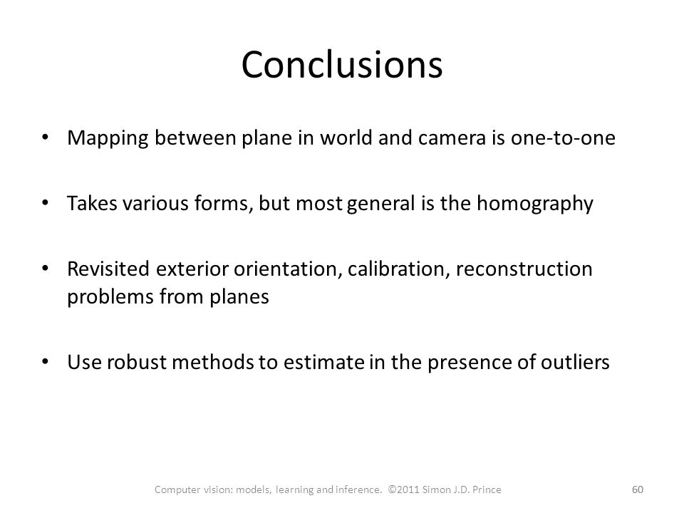 Conclusions Mapping between plane in world and camera is one-to-one
