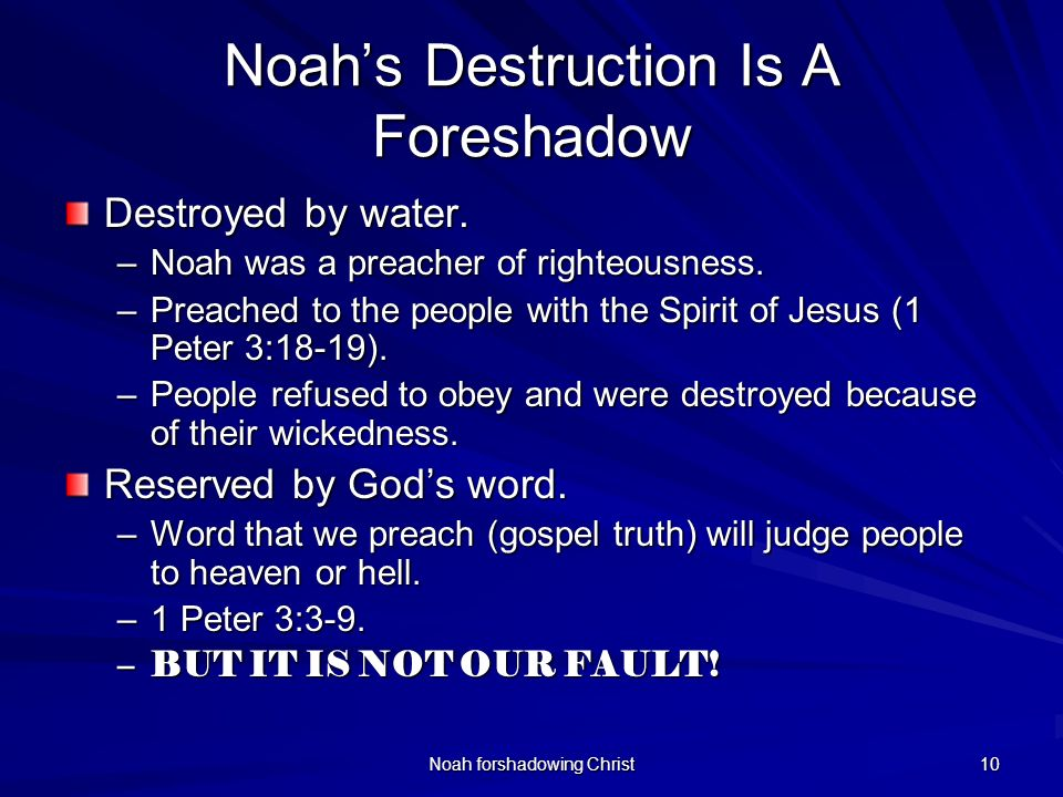 Noah's Destruction Is A Foreshadow