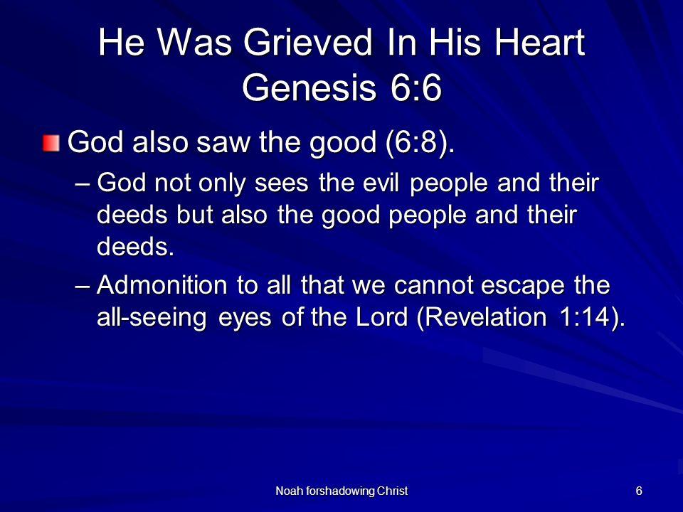 He Was Grieved In His Heart Genesis 6:6