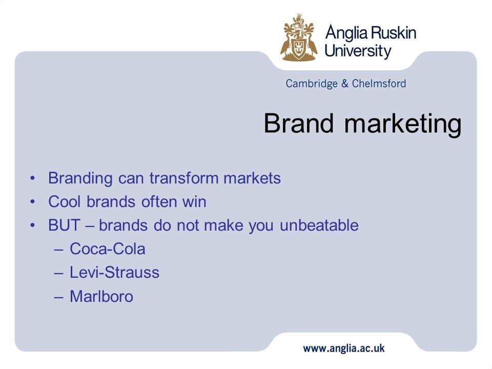 Brand marketing Branding can transform markets Cool brands often win