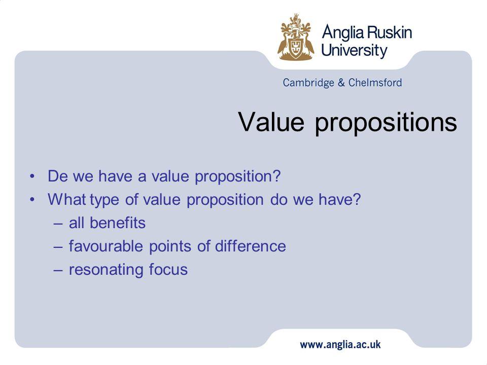 Value propositions De we have a value proposition