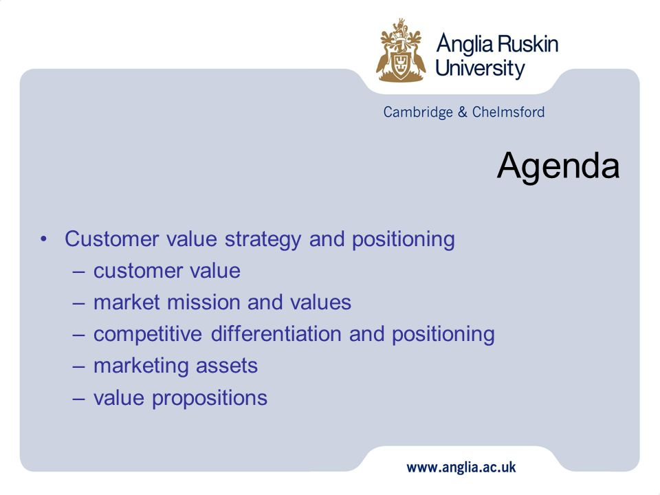 Agenda Customer value strategy and positioning customer value