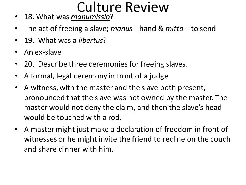Culture Review 18. What was manumissio