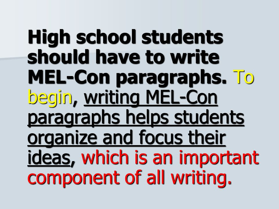 High school students should have to write MEL-Con paragraphs