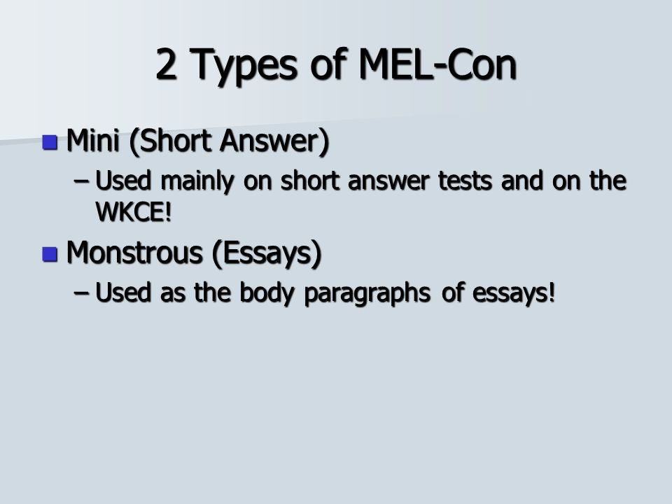 2 Types of MEL-Con Mini (Short Answer) Monstrous (Essays)