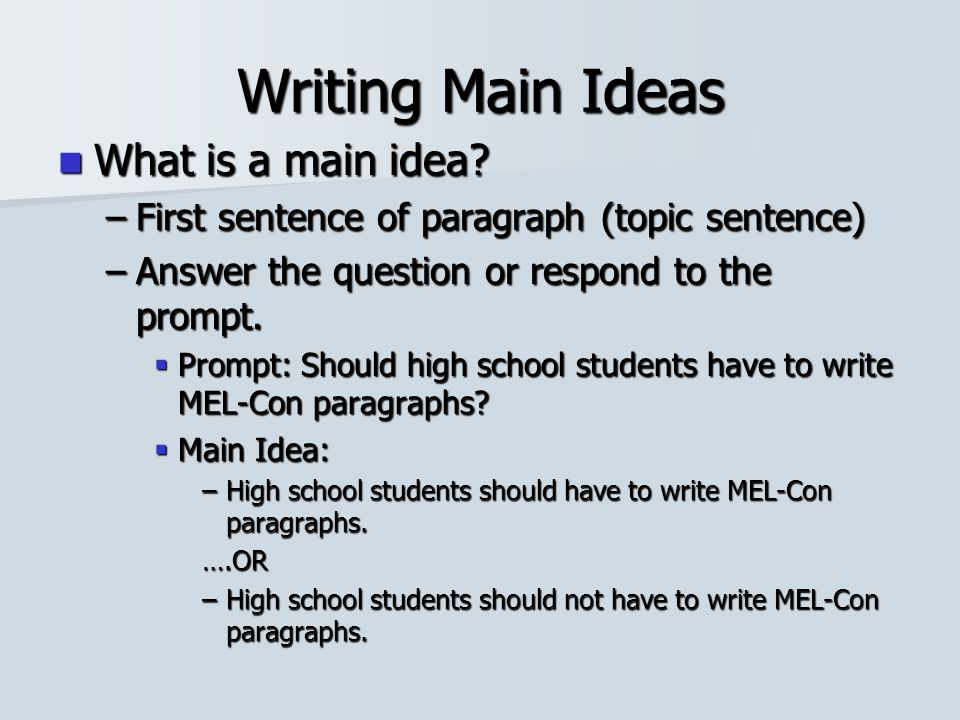 Writing Main Ideas What is a main idea
