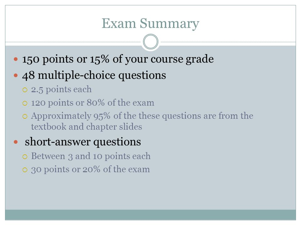 Exam Summary 150 points or 15% of your course grade