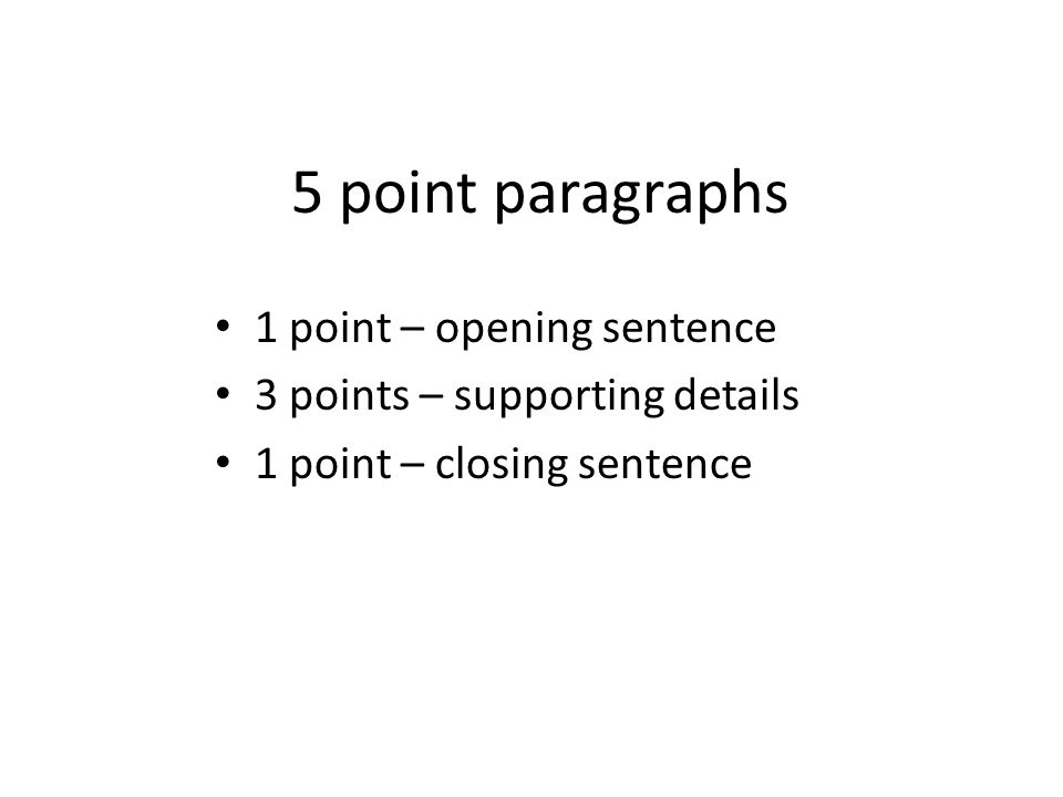 5 point paragraphs 1 point – opening sentence