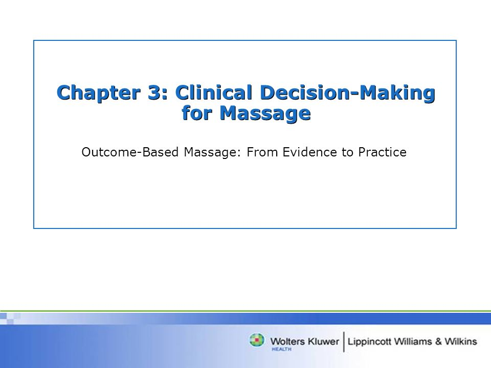 Chapter 3: Clinical Decision-Making for Massage