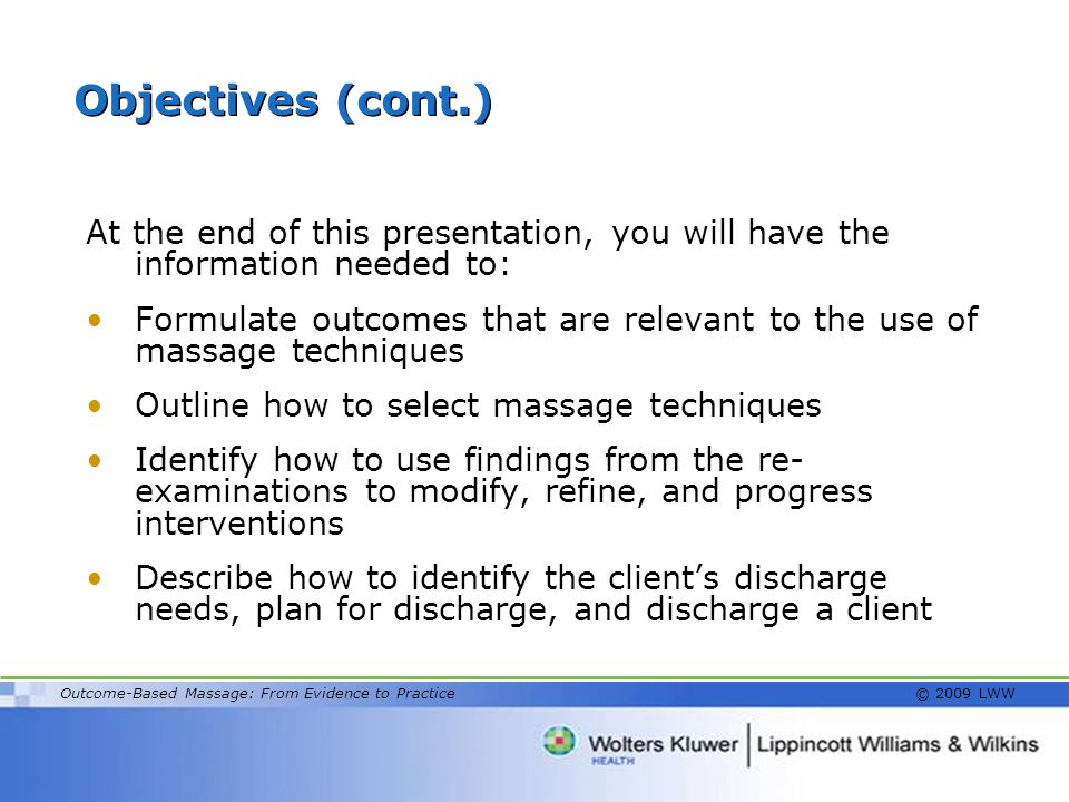Objectives (cont.) At the end of this presentation, you will have the information needed to: