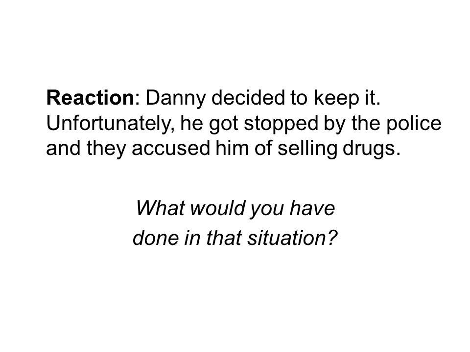 Reaction: Danny decided to keep it