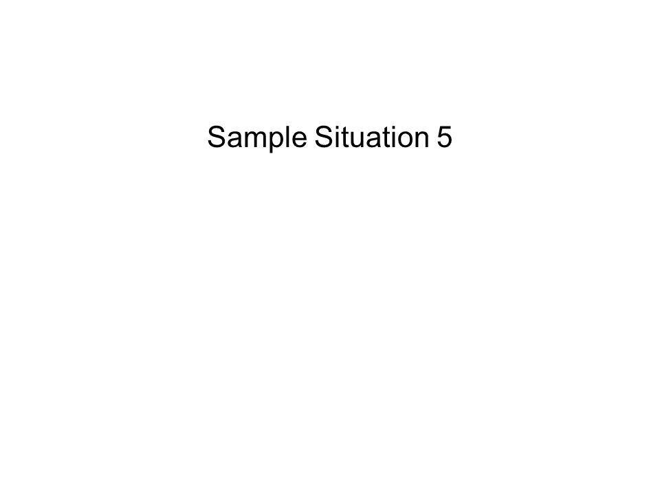 Sample Situation 5