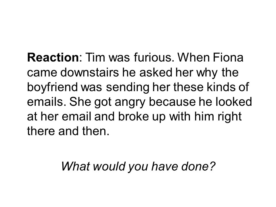 Reaction: Tim was furious