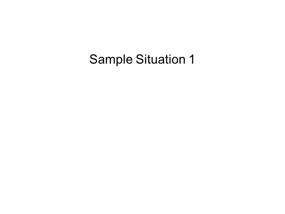 Sample Situation 1