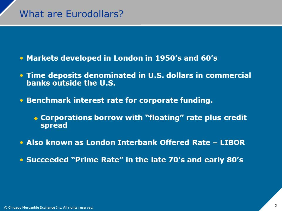 What are Eurodollars Markets developed in London in 1950's and 60's