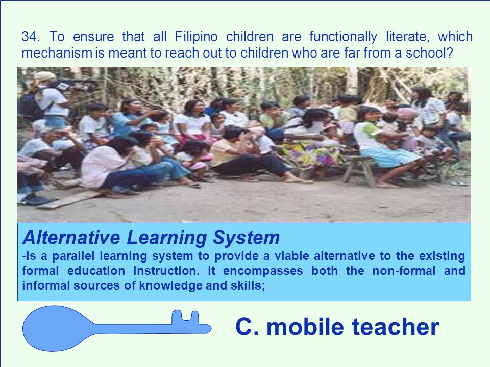 C. mobile teacher Alternative Learning System