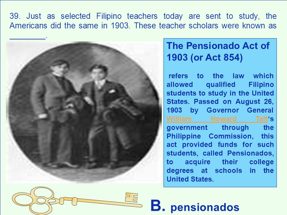 B. pensionados The Pensionado Act of 1903 (or Act 854)