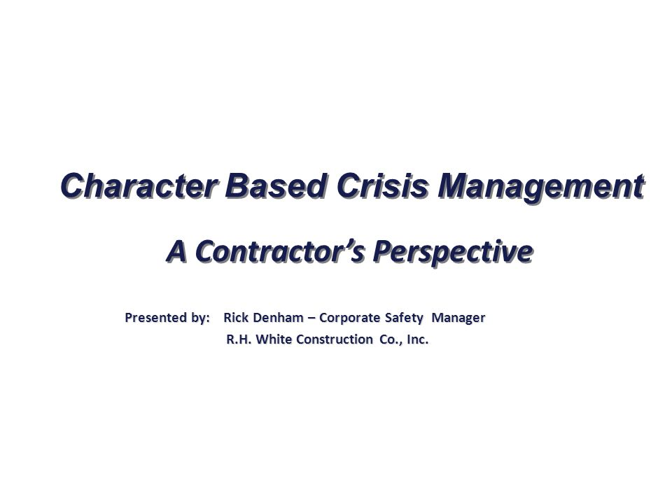 Character Based Crisis Management A Contractor's Perspective