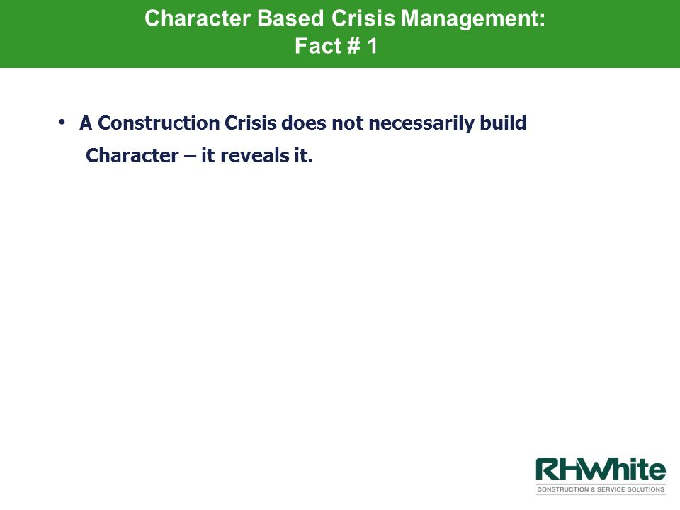 Character Based Crisis Management: Fact # 1