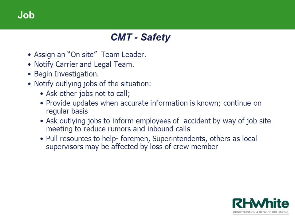 Job CMT - Safety Assign an On site Team Leader.