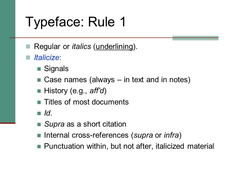 Typeface: Rule 1 Regular or italics (underlining). Italicize: Signals