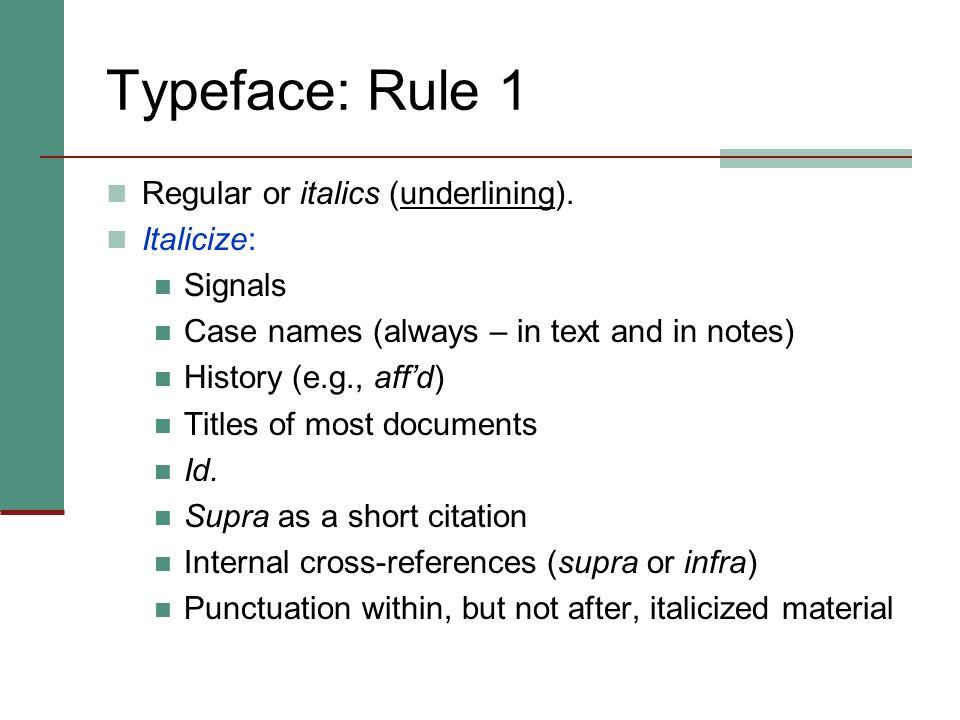 Typeface: Rule 1 Regular or italics (underlining). Italicize: Signals