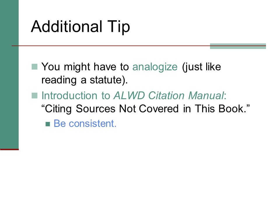 Additional Tip You might have to analogize (just like reading a statute).