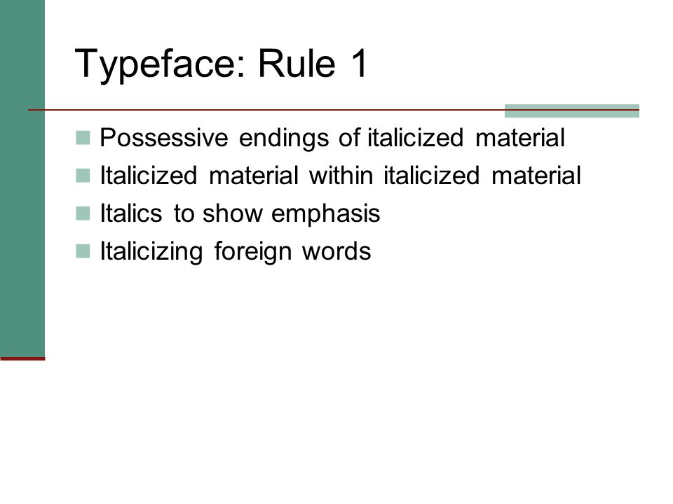 Typeface: Rule 1 Possessive endings of italicized material