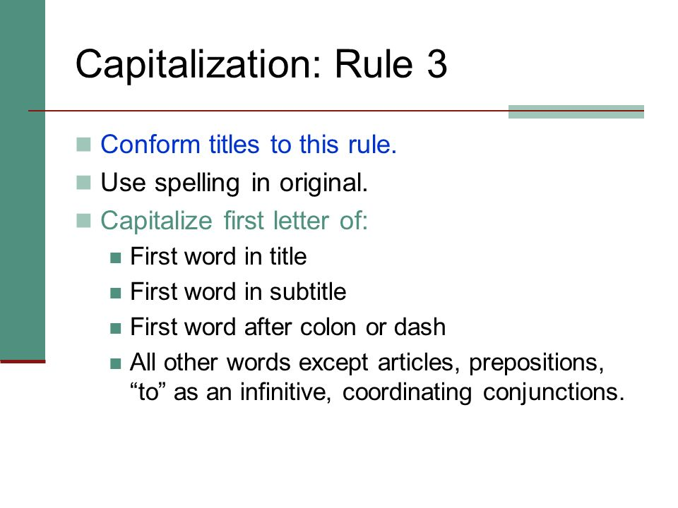 Capitalization: Rule 3 Conform titles to this rule.