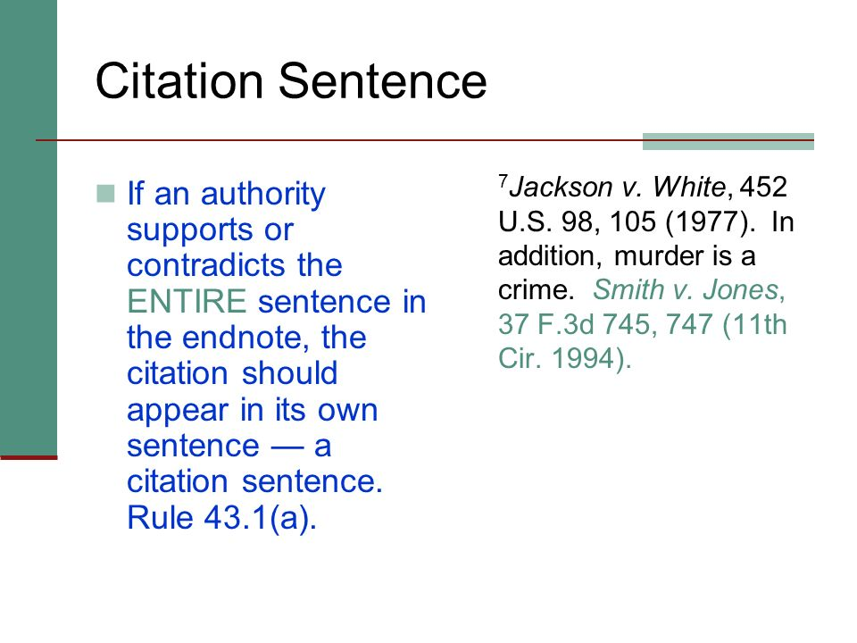 Citation Sentence 7Jackson v. White, 452 U.S. 98, 105 (1977). In addition, murder is a crime. Smith v. Jones, 37 F.3d 745, 747 (11th Cir. 1994).