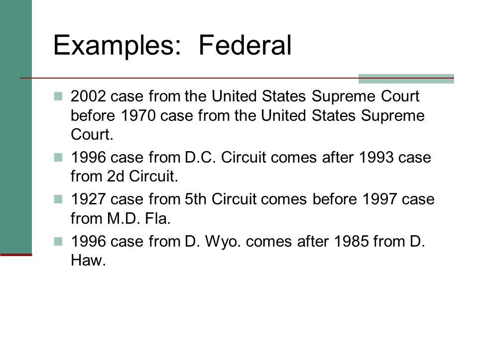 Examples: Federal 2002 case from the United States Supreme Court before 1970 case from the United States Supreme Court.