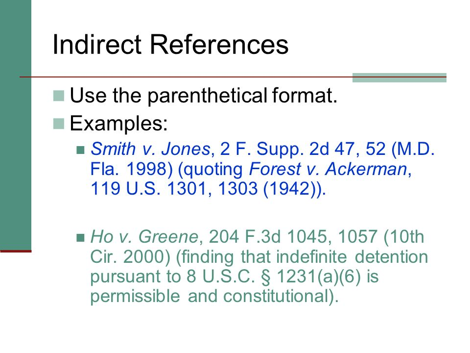 Indirect References Use the parenthetical format. Examples: