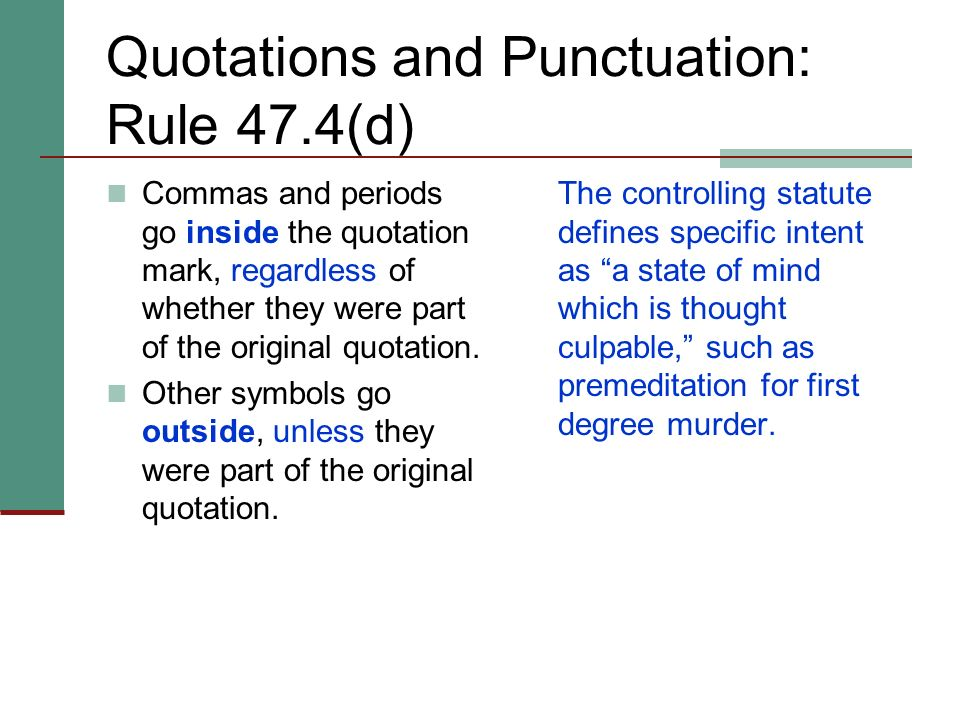 Quotations and Punctuation: Rule 47.4(d)